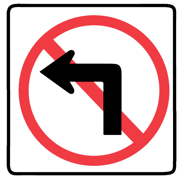 This sign indicates no left turn at this intersection