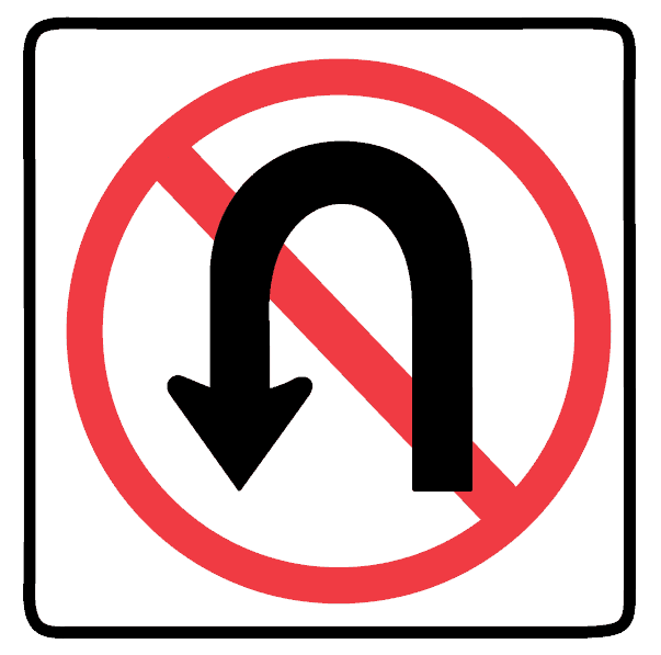 This sign indicates U-turns are not allowed